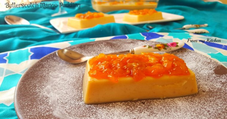 Butterscotch Mango Pudding.