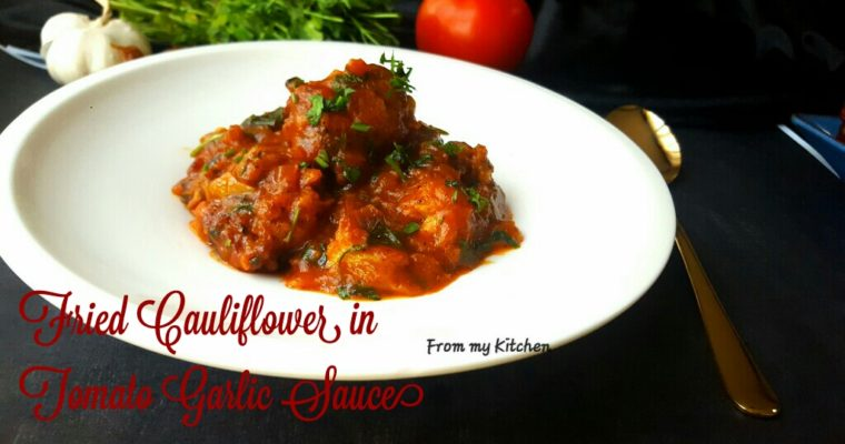 Fried Cauliflower in Tomato Garlic Sauce