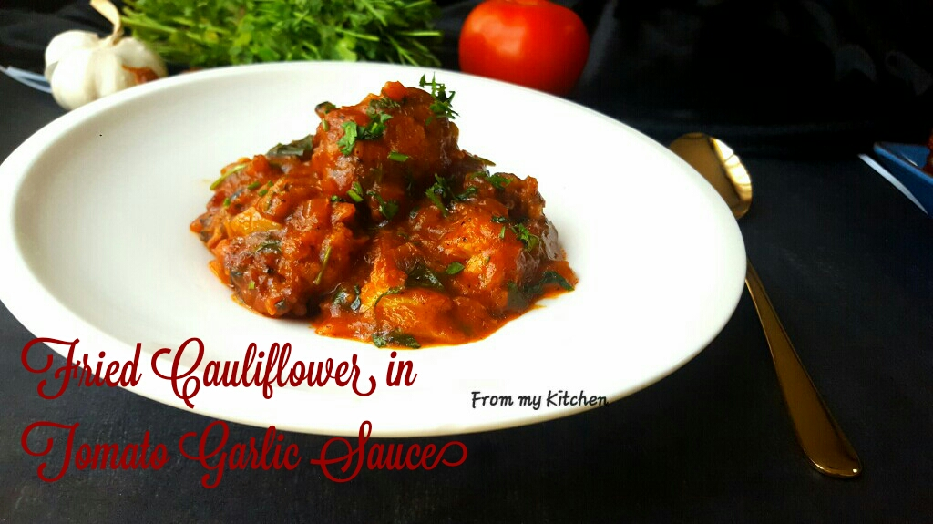 Fried Cauliflower in Tomato Garlic Sauce