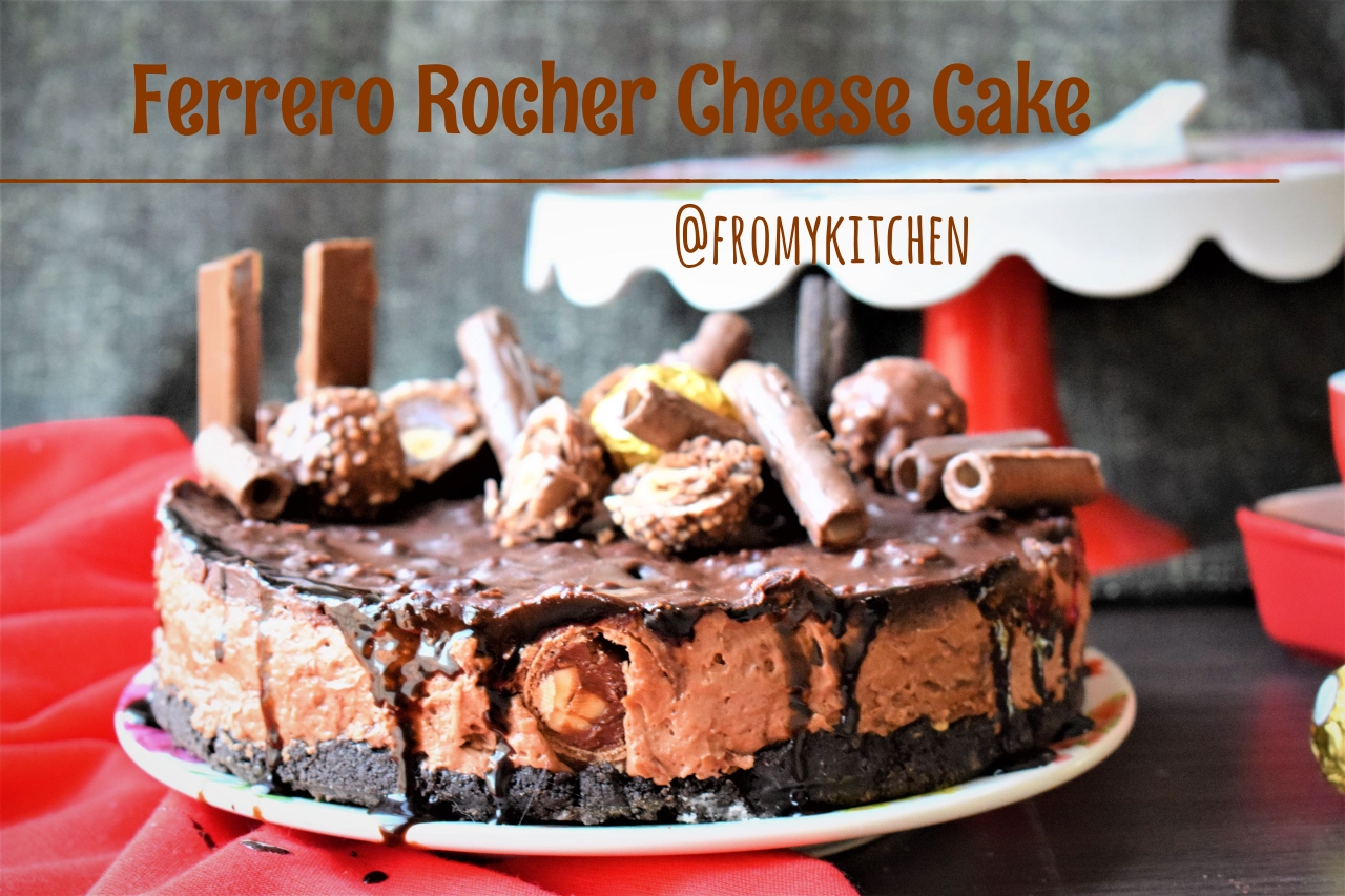 Ferrero Rocher Cheese Cake – Celebrating 2 years of blogging