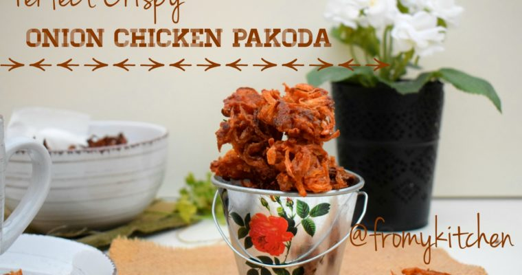 Onion & Chicken Pakoda
