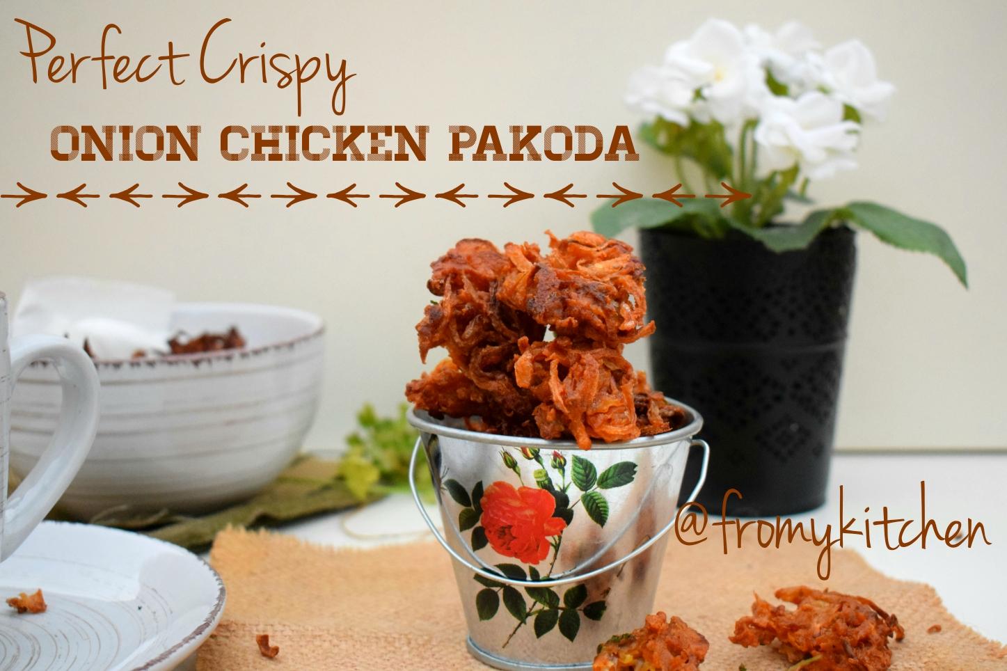Onion & Chicken Pakoda