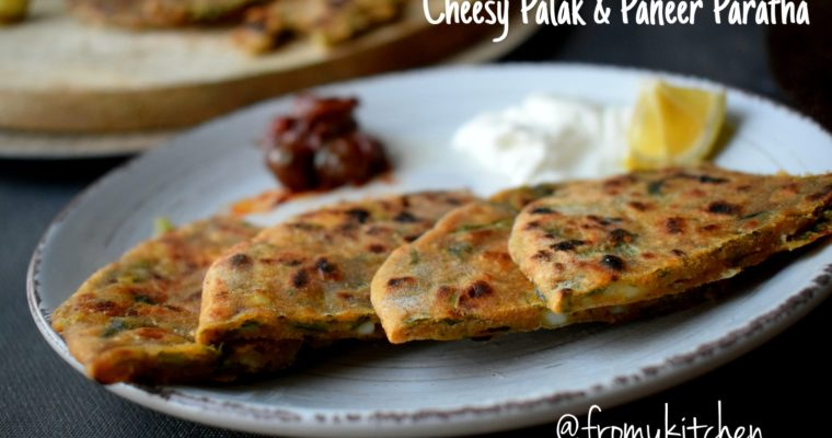 Cheesy Palak and Paneer Paratha