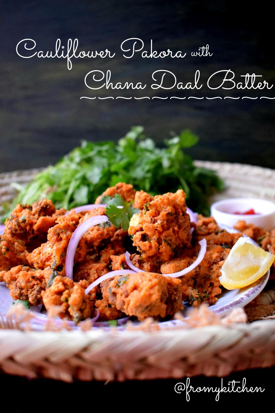 Cauliflower Pakoda with Chana Daal Batter