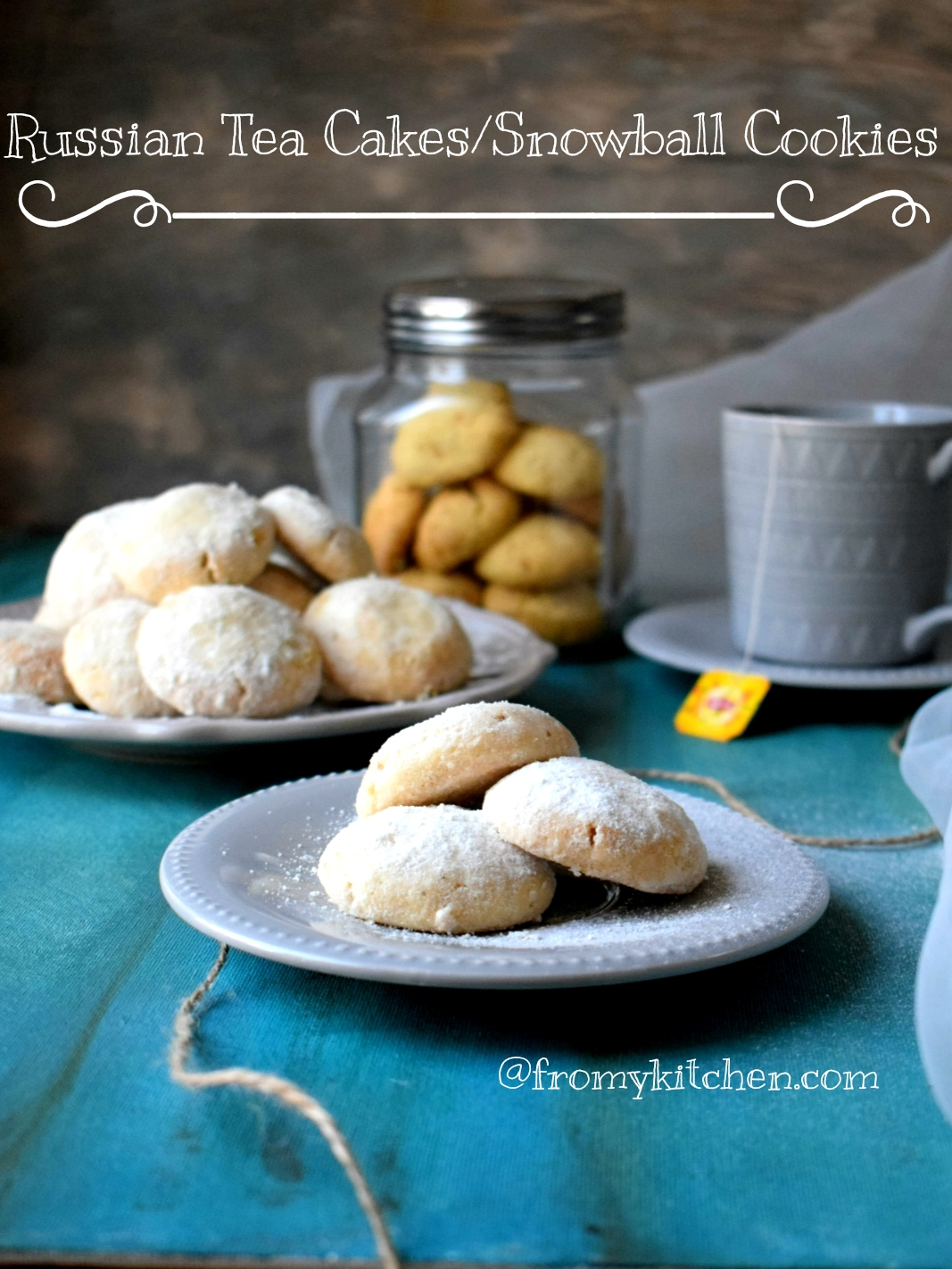 Russian Tea Cakes Snowball Cookies From My Kitchen